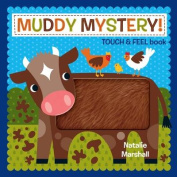 Muddy Mystery Touch and Feel Book [Board book]