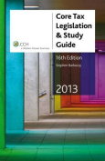 Core Tax Legislation and Study Guide 2013