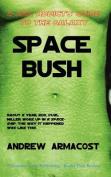 Space Bush