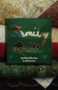 Family Quilt, Inspiring Reflections by Val Porretto