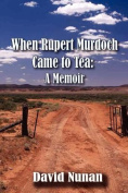 When Rupert Murdoch Came to Tea