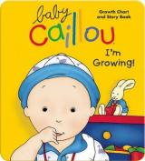 Baby Caillou, I'm Growing!