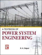 A Textbook of Power System Engineering