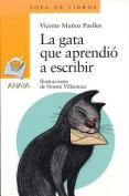 La Gata Que Aprendio a Escribir [Spanish]