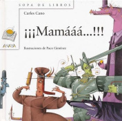 Mamaaa!!! [Spanish]