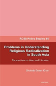 Problems in Understanding Religious Radicalization in South Asia