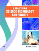 A Treatise on Science, Technology and Society