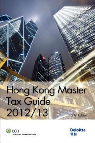 Hong Kong Master Tax Guide 2012/13 by Deloitte Touche
