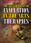 Feders' the Art and Science of Evaluation in the Arts Therapies