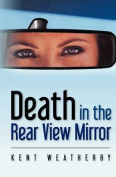 Death in the Rear View Mirror