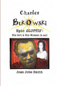 Charles Bukowski Epic Glottis