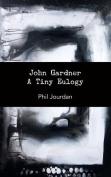 John Gardner: A Tiny Eulogy