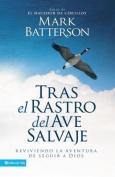 Tras el Rastro del Ave Salvaje [Spanish]