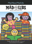 Mad about Mad Libs (Mad Libs)