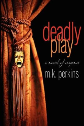 Deadly Play by M K Perkins.
