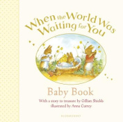 When the World Was Waiting for You Baby Book