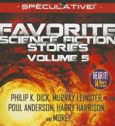 Favorite Science Fiction Stories, Volume 5  [Audio]