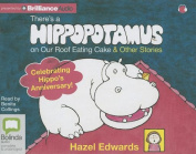 There's a Hippopotamus on Our Roof Eating Cake & Other Stories [Audio]