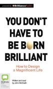 You Don't Have to Be Born Brilliant [Audio]