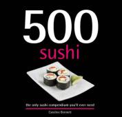 500 Sushi Dishes
