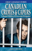 Canadian Crimes and Capers