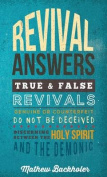 Revival Answers, True and False Revivals, Genuine or Counterfeit