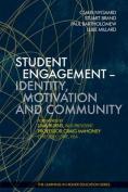Student Engagement - Identity, Motivation and Community