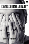 Concussion Is Brain Injury