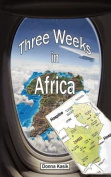 Three Weeks in Africa