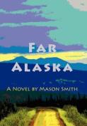 Far Alaska