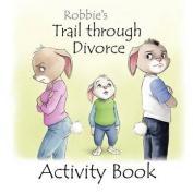 Robbie's Trail Through Divorce - Activity Book