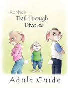 Robbie's Trail Through Divorce - Adult Guide