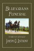 Bluegrass Funeral