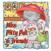 Miss Pitty Pat & Friends