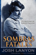 Sombras Fatales [Spanish]