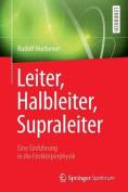 Leiter, Halbleiter, Supraleiter - Eine Einfuhrung in Die Festkorperphysik [GER]