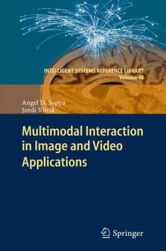Multimodal Interaction in Image and Video Applications (Intelligent Systems Refe
