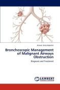 Bronchoscopic Management of Malignant Airways Obstruction