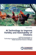 AI Technology to Improve Fertility and Hatchability of Chickens
