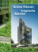 Green Buildings Tropical Gardens