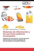 Sistemas de Informacion y Los Servicios Publicos Municipales [Spanish]