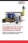 Investigacion de Nuevos Metodos Practicos de Ensenanza En Control [Spanish]