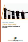 Fuera de Cuadro [Spanish]