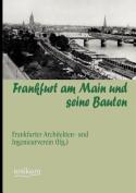Frankfurt Am Main Und Seine Bauten [GER]