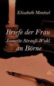Briefe Der Frau Jeanette Strau -Wohl an B Rne [GER]