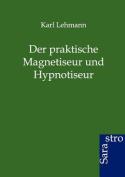 Der Praktische Magnetiseur Und Hypnotiseur [GER]