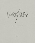 Robert Frank: Park/Sleep