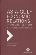 Asia-Gulf Economic Relations in the 21st Century