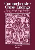 Comprehensive Chess Endings Volume 2 Bishop Against Knight Endings Rook Against Minor Piece Endings