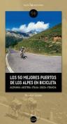 Los 50 Mejores Puertos de Los Alpes En Bicicleta